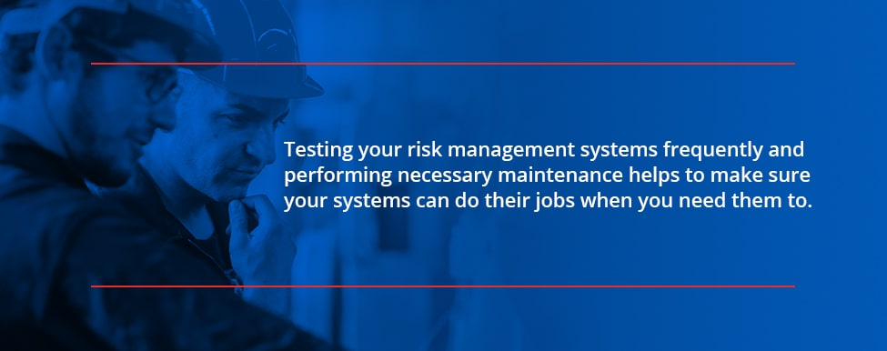 Testing your risk management strategies and equipment